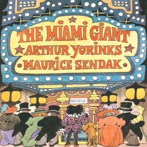 The Miami Giant: Yorinks,Arthur