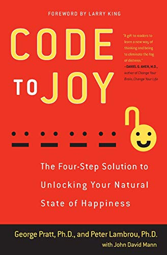 9780062059413: Code to Joy: The Four-Step Solution to Unlocking Your Natural State of Happiness