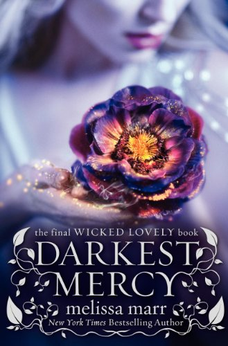 9780062059543: Darkest Mercy (Wicked Lovely)