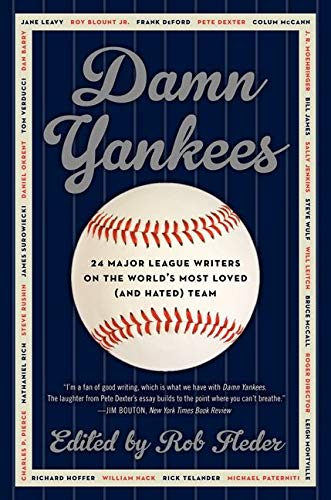 9780062059628: Damn Yankees: Twenty-Four Major League Writers on the World's Most Loved (and Hated) Team