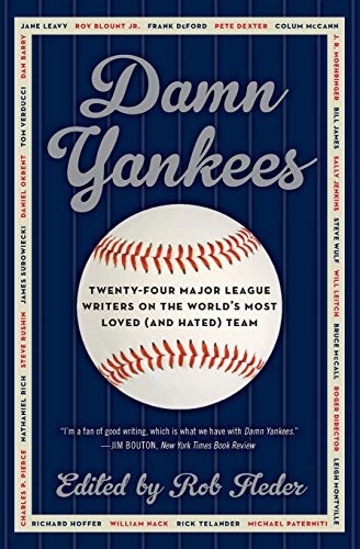 9780062059635: Damn Yankees: Twenty-Four Major League Writers on the World's Most Loved (and Hated) Team