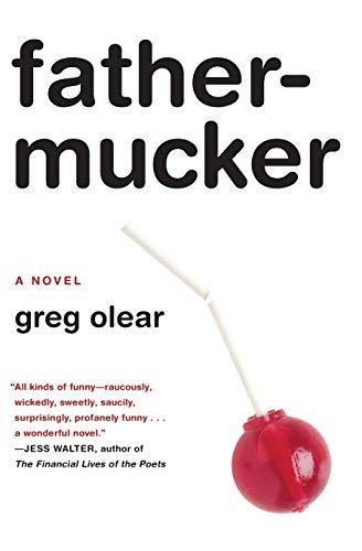 9780062059710: Fathermucker