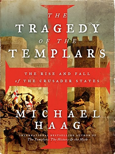 9780062059758: The Tragedy of the Templars: The Rise and Fall of the Crusader States