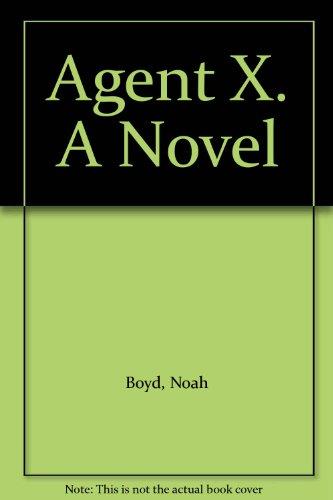 9780062060273: Agent X. A Novel