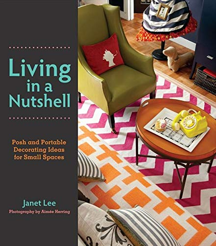 9780062060693: Living in a Nutshell: Posh and Portable Decorating Ideas for Small Spaces