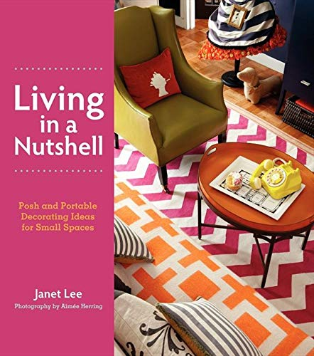 9780062060709: Living in a Nutshell: Posh and Portable Decorating Ideas for Small Spaces