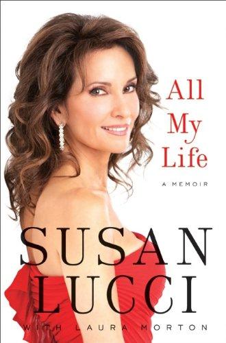 All My Life: A Memoir: Lucci, Susan w/ Laura Morton