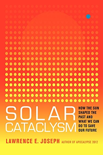 9780062061928: Solar Cataclysm: How the Sun Shaped the Past and What We Can Do to Save Our Future