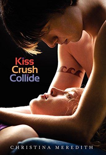 9780062062246: Kiss Crush Collide