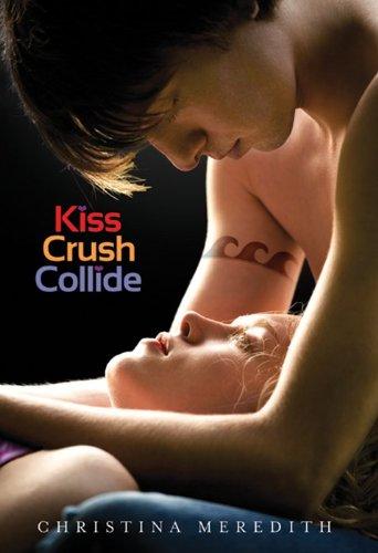9780062062253: Kiss Crush Collide