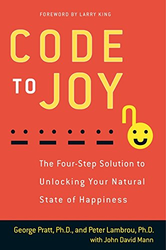 9780062063151: Code to Joy: The Four-Step Solution to Unlocking Your Natural State of Happiness