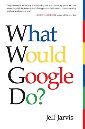 9780062063359: What Would Google Do?