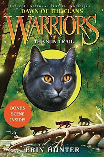 Warriors: Dawn of the Clans #1: The Sun Trail: Erin Hunter