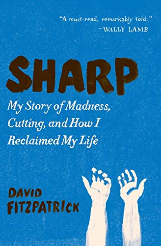 9780062064035: Sharp: My Story of Madness, Cutting, and How I Reclaimed My Life