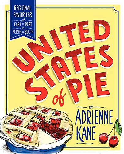 9780062064073: United States of Pie: Regional Favorites from East to West and North to South