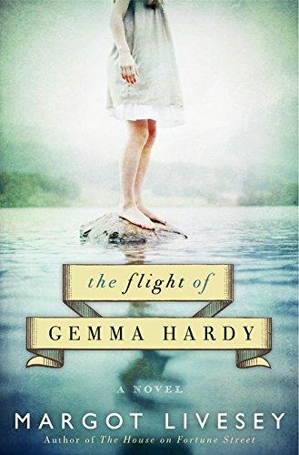 The Flight of Gemma Hardy : A Novel: Livesey, Margot