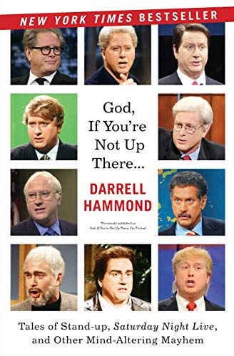 9780062064561: God, If You're Not Up There...: Tales of Stand-up, Saturday Night Live, and Other Mind-Altering Mayhem