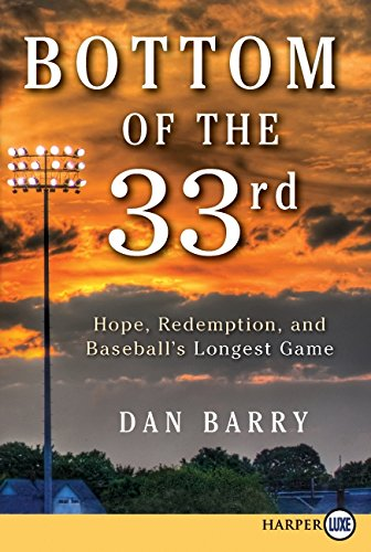 9780062065032: Bottom of the 33rd LP: Hope, Redemption, and Baseball's Longest Game