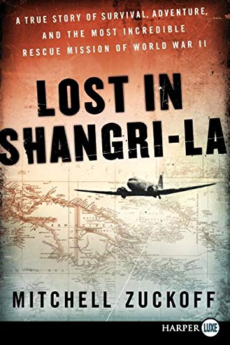 9780062065049: Lost in Shangri-La LP: A True Story of Survival, Adventure, and the Most Incredible Rescue Mission of World War II