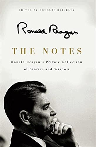 9780062065131: The Notes: Ronald Reagan's Private Collection of Stories and Wisdom