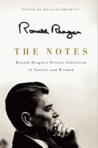 9780062065148: The Notes: Ronald Reagan's Private Collection of Stories and Wisdom