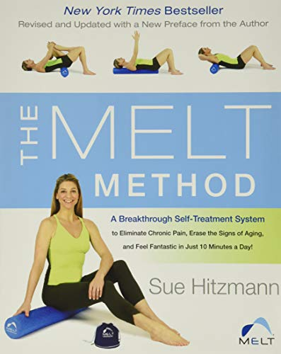 9780062065360: The MELT Method: A Breakthrough Self-Treatment System to Eliminate Chronic Pain, Erase the Signs of Aging, and Feel Fantastic in Just 10 Minutes a Day!