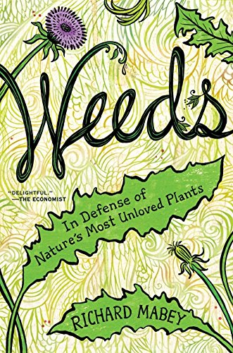 9780062065452: Weeds: In Defense of Nature's Most Unloved Plants