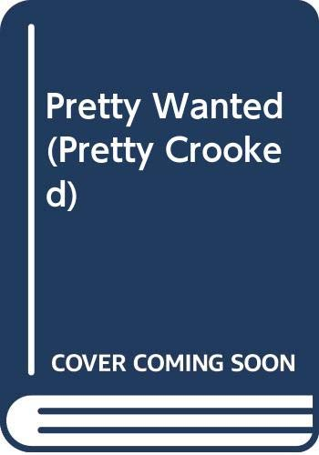 9780062066138: Pretty Wanted (Pretty Crooked Trilogy)