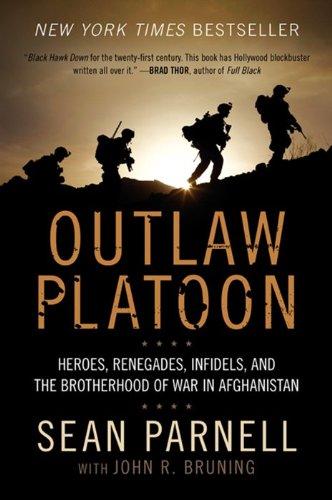 9780062066404: Outlaw Platoon: Heroes, Renegades, Infidels, and the Brotherhood of War in Afghanistan