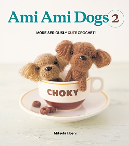 9780062067241: Ami Ami Dogs 2: More Seriously Cute Crochet