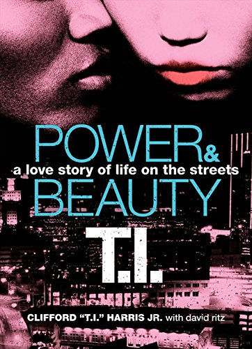 Power & Beauty: A Love Story of: Harris, Tip 'T.I.';