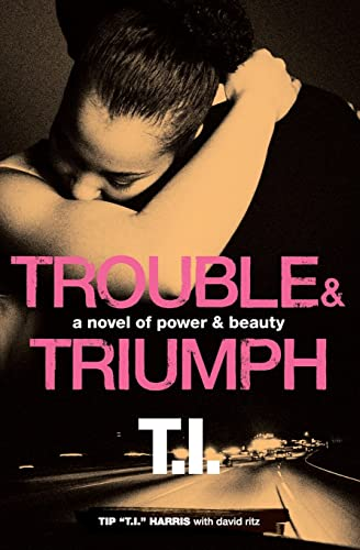 9780062067692: Trouble & Triumph: A Novel of Power & Beauty