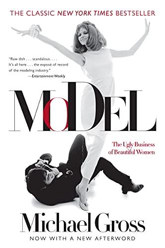 Model: The Ugly Business of Beautiful Women: Gross, Michael