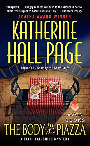 The Body in the Piazza: A Faith: Page, Katherine Hall