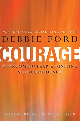 9780062068927: Courage: Overcoming Fear and Igniting Self-Confidence