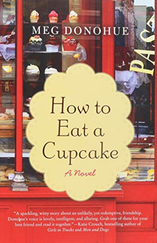 9780062069283: How to Eat a Cupcake: A Novel