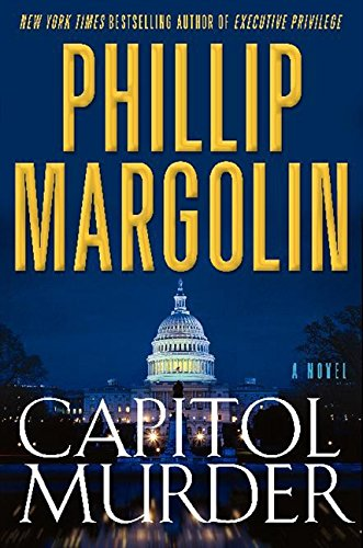 Capitol Murder : A Novel of Suspense: Margolin, Phillip
