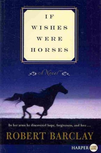 9780062070074: If Wishes Were Horses