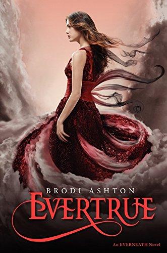Evertrue (Everneath Trilogy): Ashton, Brodi