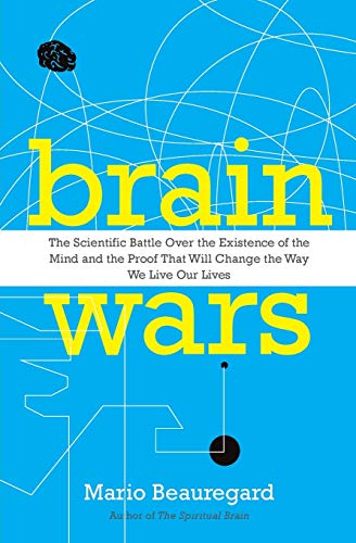 9780062071224: Brain Wars: The Scientific Battle Over the Existence of the Mind and the Proof That Will Change the Way We Live Our Lives