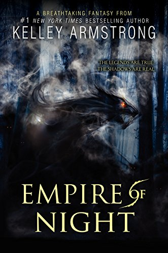 Empire of Night (Age of Legends): Armstrong, Kelley