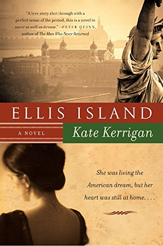 Ellis Island: A Novel: Kerrigan, Kate