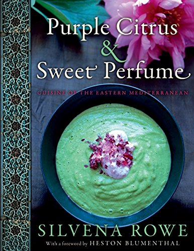 9780062071590: Purple Citrus and Sweet Perfume: Cuisine of the Eastern Mediterranean