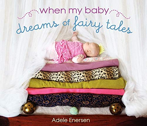 9780062071774: When My Baby Dreams of Fairy Tales