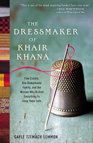 9780062072207: (The Dressmaker of Khair Khana: Five Sisters, One Remarkable Family, and the Woman Who Risked Everything to Keep Them Safe) By Gayle Tzemach Lemmon (Author) Paperback on (Jul , 2011)