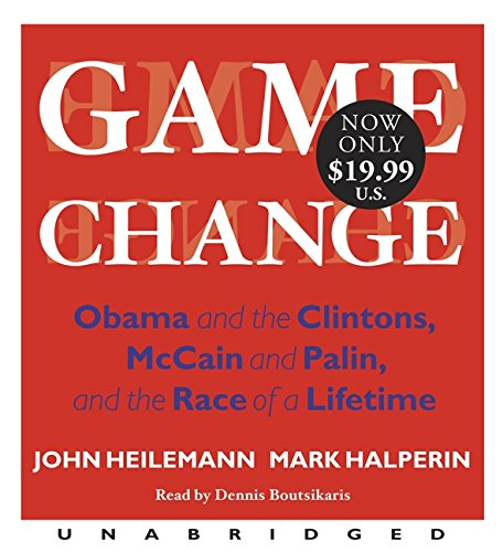 9780062073235: Game Change: Obama and the Clintons, McCain and Palin, and the Race of a Lifetime