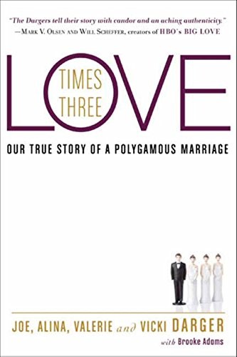 9780062074065: Love Times Three: Our True Story of a Polygamous Marriage