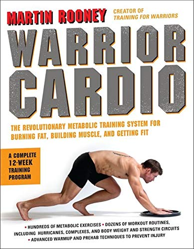 9780062074287: Warrior Cardio: The Revolutionary Metabolic Training System for Burning Fat, Building Muscle, and Getting Fit