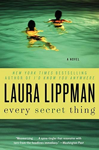 Every Secret Thing: A Novel: Lippman, Laura