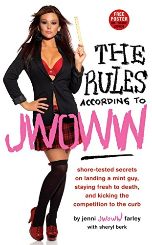 9780062075390: The Rules According to JWOWW: Shore-Tested Secrets on Landing a Mint Guy, Staying Fresh to Death, and Kicking the Competition to the Curb